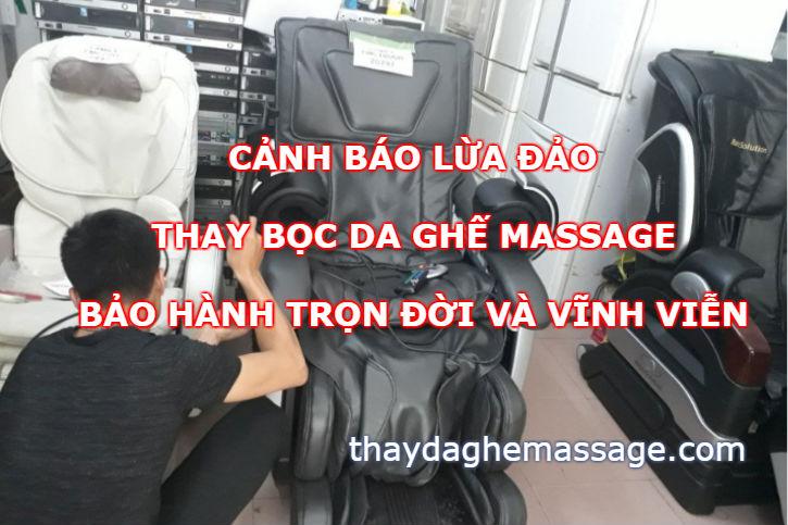 Sự thật thay bọc da ghế massage bảo hành vĩnh viện trọn đời