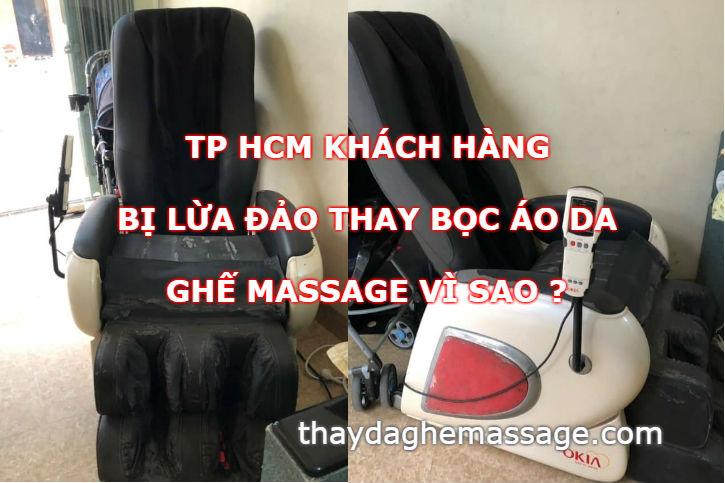 TP HCM khách hàng bị lừa đảo thay bọc áo da ghế massage