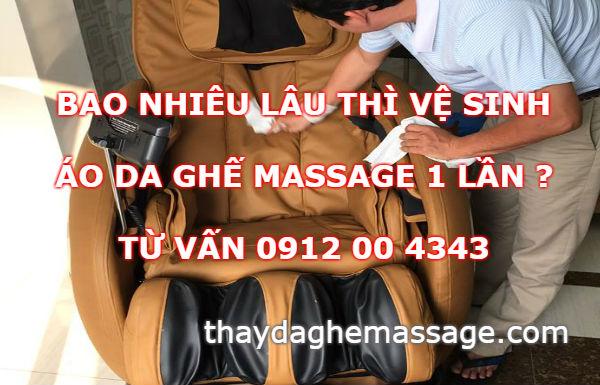 Bao nhiều lâu thì vệ sinh da ghế massage