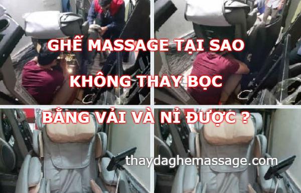 Ghế massage tại sao không thay bọc bằng vải hoặc nỉ được