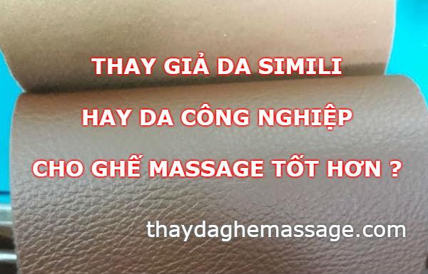Thay giả da simili hay da công nghiệp cho ghế massage