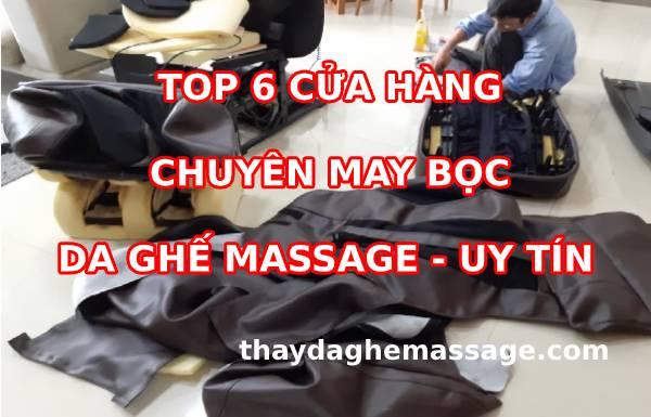 Top 6 cửa hàng thay da ghế massage uy tín trên Toàn Quốc