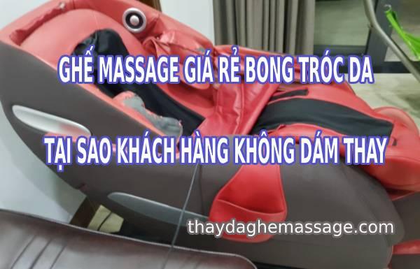 Ghế massage giá rẻ bong tróc da khách hàng sợ thay da mới