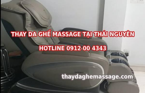 Thay da ghế massage tại nhà ở Thái Nguyên