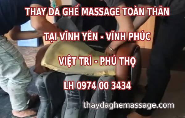 Thay da ghế massage tại Vĩnh Yên Vĩnh Phúc